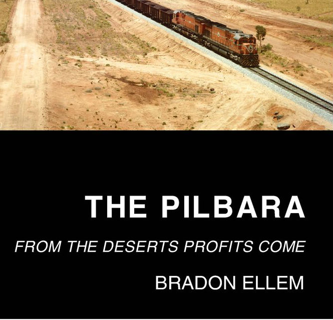 Bradon Ellem: The Pilbara-From the Deserts Profits Come