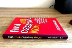 Josh Langley brings us his brand new book Find Your Creative Mojo