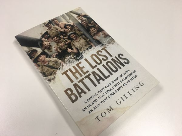 Tom Gilling, author of The Lost Battalions, on his new book