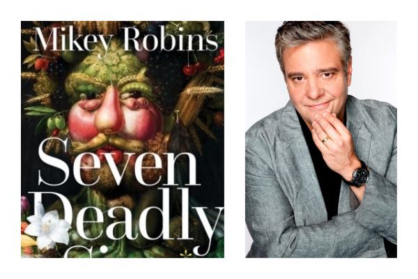 Mikey Robbins on his new book Seven Deadly Sins and One Very Naughty Fruit