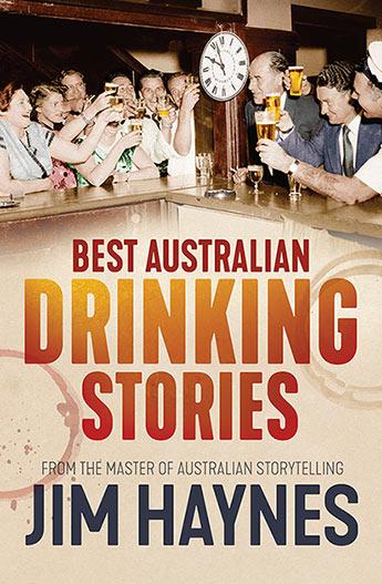 Jim Haynes – Best Australian Drinking Stories